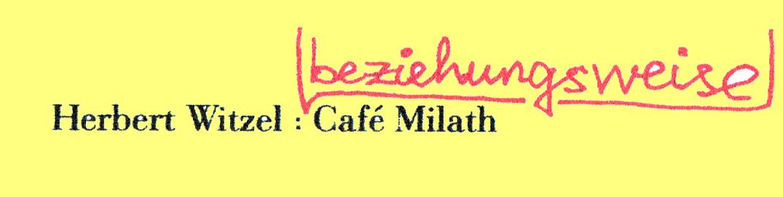 Herbert_Witzel-bzw._Café_Milath